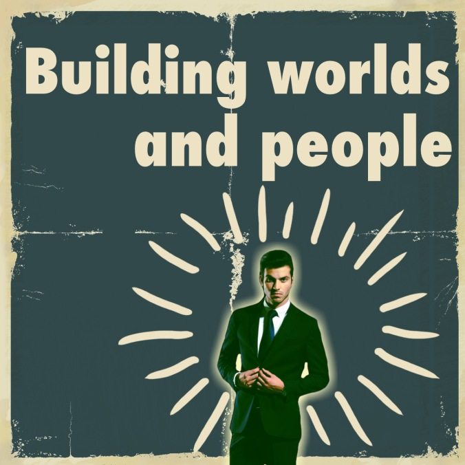 Building worlds and people from the ground up writing repair plotting
