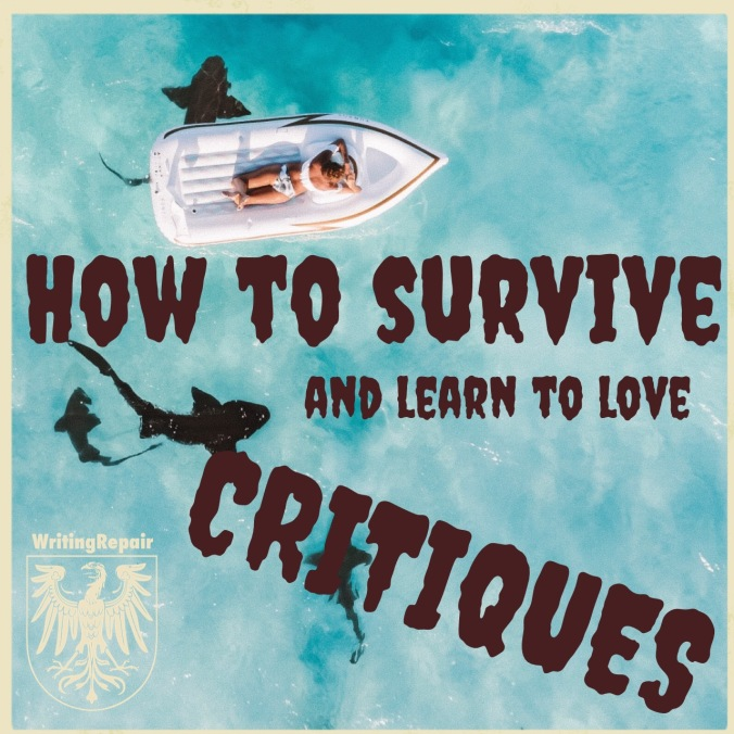 How to survive and learn to love critiques writing repair