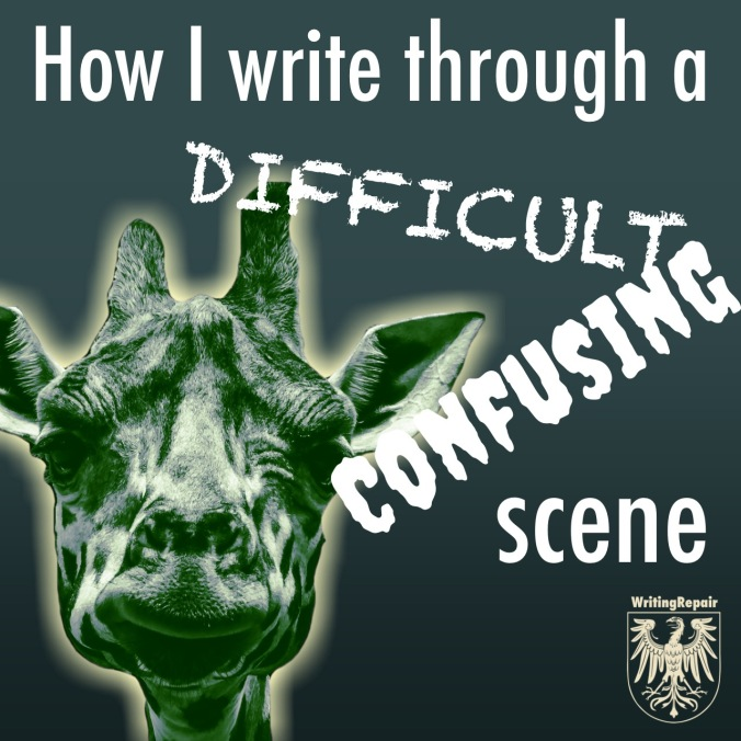how i write through a difficult or confusing scene